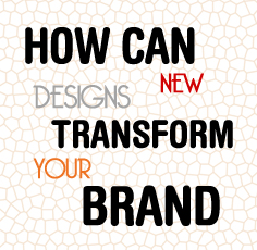 How can designs transform your brand